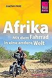 Afrika - Mit dem Fahrrad in eine andere Welt (Rad & Bike) - Joachim Held