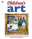 Children's Book of Art: An Introduction to the World's Most Amazing Paintings and Sculptures (Dk)