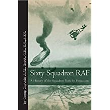 Sixty Squadron RAF: A History of the Squadron from Its Formation (Vintage Aviation Series)