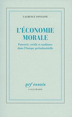 L'économie morale : Pauvreté, crédit et confiance dans l'Europe préindustrielle par Laurence Fontaine