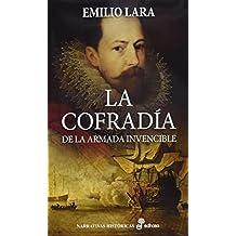 La Cofradía De La Armada Invencible (Narrativas Históricas)