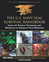 The U.S. Navy SEAL Survival Handbook: Learn the Survival Techniques and Strategies of America's Elite Warriors by Don Mann (2012-08-01)