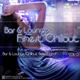 Bar & Lounge Finest Chillout Vol. 3