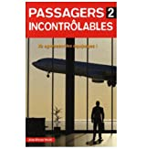 Passagers incontrôlables : Tome 2