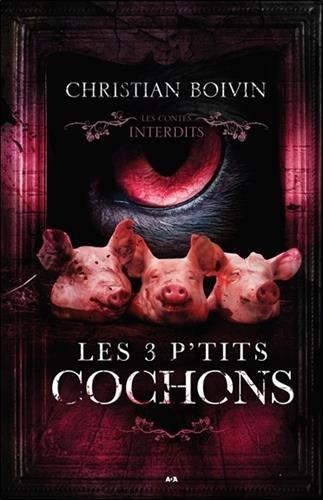 Les 3 p'tits cochons - Les contes interdits