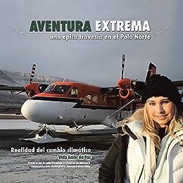 Aventura Extrema: Una Épica Travesia En El Polo Norte eBook: de ...