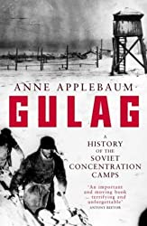 Gulag: A History of the Soviet Camps by Anne Applebaum (2003-05-29)