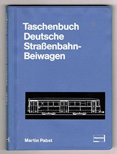 Taschenbuch Deutsche Straßenbahn-Beiwagen . Martin Pabst