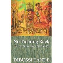 No Turning Back: Poems of Freedom 1990-1993