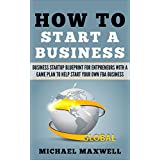 How to Start a Business: Business Startup Blueprint for Entrepreneurs with a Game Plan to Help start Your Own FBA Business  (English Edition)