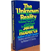 The Unknown Reality, Vol. 2 (A Seth Book) : v. 2