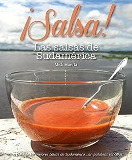 Salsa! Las salsas de Sudamerica: Una guía de las mejores salsas de Sudamerica.