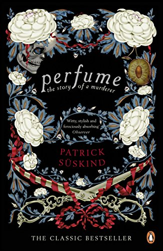 Perfume: The Story of a Murderer (Penguin Modern Classics) by [Süskind, Patrick]