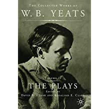 The Plays: Vol.2 (The Collected Works of W.B. Yeats)