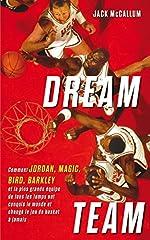 Dream Team - Comment Jordan, Magic, Bird, Barkley et la plus grande équipe de tous les temps ont conquis le monde de Jack McCallum