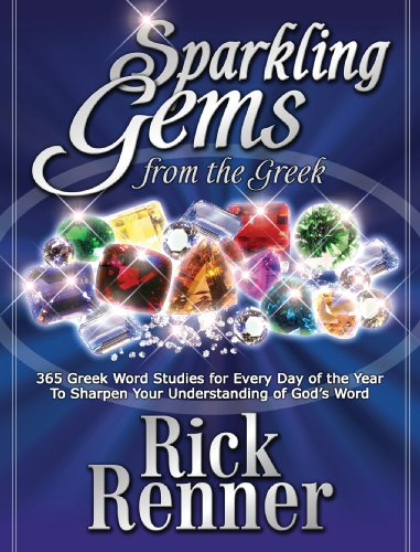 sparkling-gems-from-the-greek-vol-1-365-greek-word-studies-for-every-day-of-the-year-to-sharpen-your