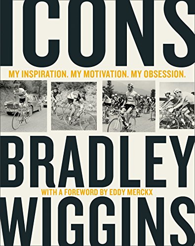 Icons: My Inspiration. My Motivation. My Obsession. por Bradley Wiggins