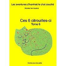 Ces 6 citrouilles-ci (Les aventures d'Ivanhoé le chat couché)