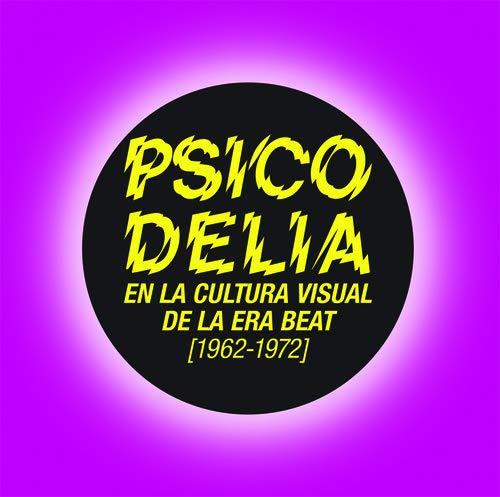Psicodelia en la cultura visual de la era beat. 1962 - 1972 (Exposiciones) por Mariano Antolín Rato