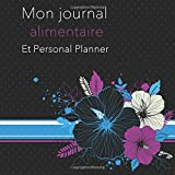 Mon Journal alimentaire Et Personal Planner: French Edition, 3 Month Food Journal