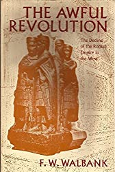 Awful Revolution: Decline of the Roman Empire in the West