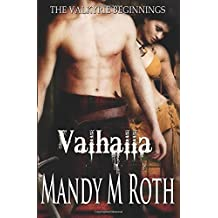 Valhalla (The Valkyrie) by Mandy M Roth (2011-07-05)