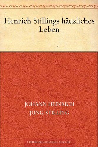 Henrich Stillings häusliches Leben