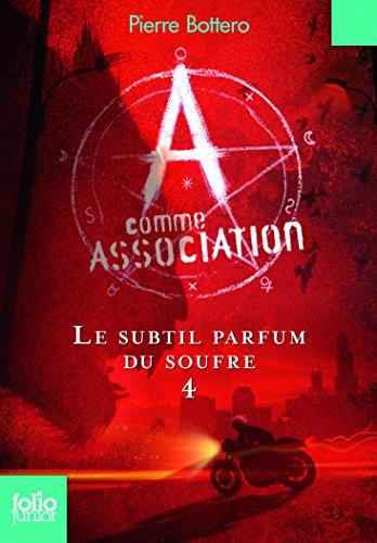 A comme Association, 4:Le subtil parfum du soufre