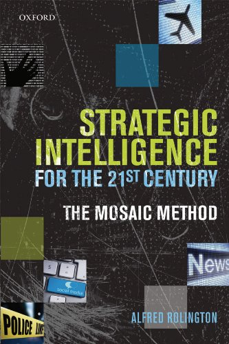 Strategic Intelligence for the 21st Century: The Mosaic Method (English Edition) por Alfred Rolington