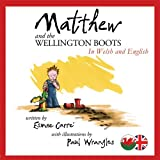 Matthew and the Wellington Boots (Welsh/English) by Esmee Carre (2011-11-01)