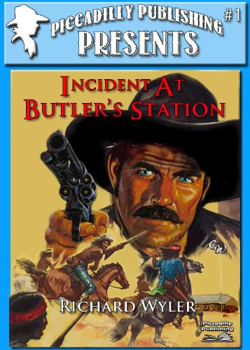 Incident at Butler's Station (Piccadilly Publishing Presents Book 1) (English Edition) (Piccadilly Publishing)
