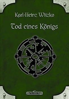 DSA 34: Tod eines Königs: Das Schwarze Auge Roman Nr. 34