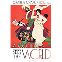 A Comedian Sees the World by Charlie Chaplin (2014-11-28)