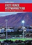 Erste Runde Vestmannaeyjar - Mit dem VfB Stuttgart durch Europa