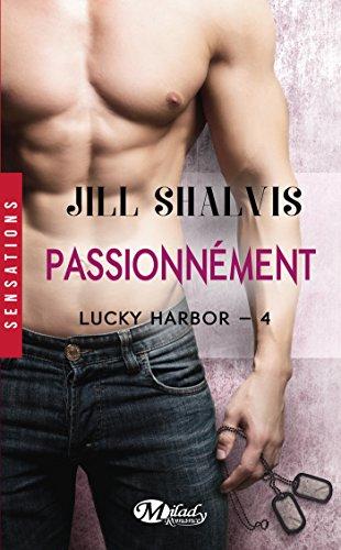 Passionnément: Lucky Harbor, T4 par Jill Shalvis