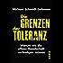 Die Grenzen der Toleranz: Warum wir die offene Gesellschaft verteidigen müssen