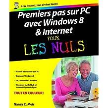 Premiers Pas sur PC avec Windows 8 et Internet Pour les Nuls