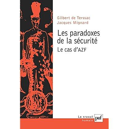 Les paradoxes de la sécurité. Le cas d'AZF (Travail humain (le))