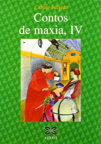 Contos de maxia, IV: Contos da tradición oral de Galicia: 4 (Infantil E Xuvenil - Cabalo Buligán) por Xoán R. Cuba