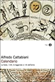 Calendario: Le feste, i miti, le leggende e i riti dell'anno