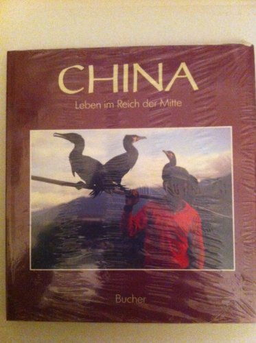 China. Leben im Reich der Mitte