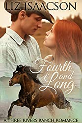 Fourth and Long: An Inspirational Western Romance (Three Rivers Ranch Romance Book 3)