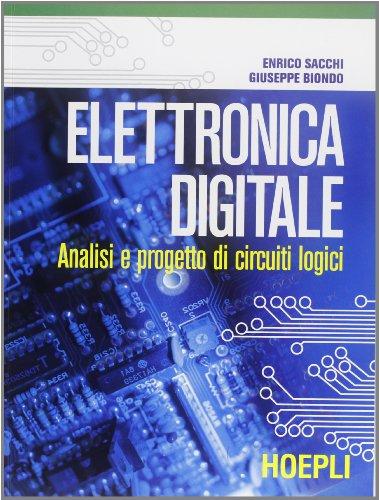 Elettronica digitale. Analisi e progetto di circuiti logici
