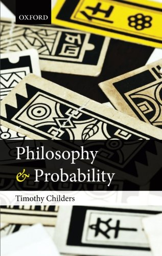 Philosophy and Probability por Timothy Childers