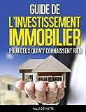 Telecharger Livres GUIDE DE L INVESTISSEMENT IMMOBILIER POUR CEUX QUI N Y CONNAISSENT RIEN (PDF,EPUB,MOBI) gratuits en Francaise