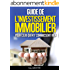 GUIDE DE L'INVESTISSEMENT IMMOBILIER POUR CEUX QUI N'Y CONNAISSENT RIEN
