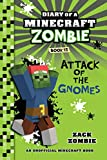 #1: Minecraft: Diary of a Minecraft Zombie Book 15: Attack of the Gnomes! (An Unofficial Minecraft Book)