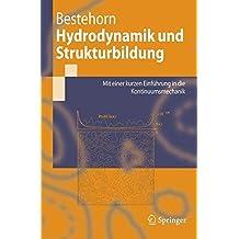 Hydrodynamik und Strukturbildung: Mit einer kurzen Einführung in die Kontinuumsmechanik (Springer-Lehrbuch)