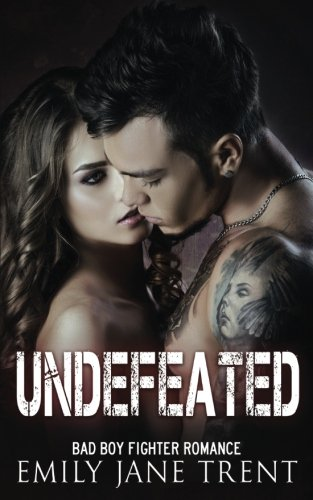Undefeated: Bad Boy Fighter Romance (Fighting for Gisele #4)