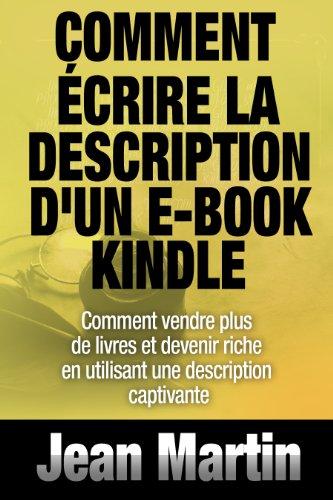 Couverture du livre Comment écrire la description d'un e-book Kindle - Comment vendre PLUS de livres et devenir riche en utilisant une description captivante